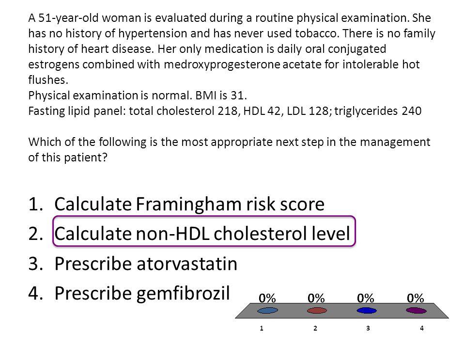 Calculate Framingham risk score Calculate non-HDL cholesterol level