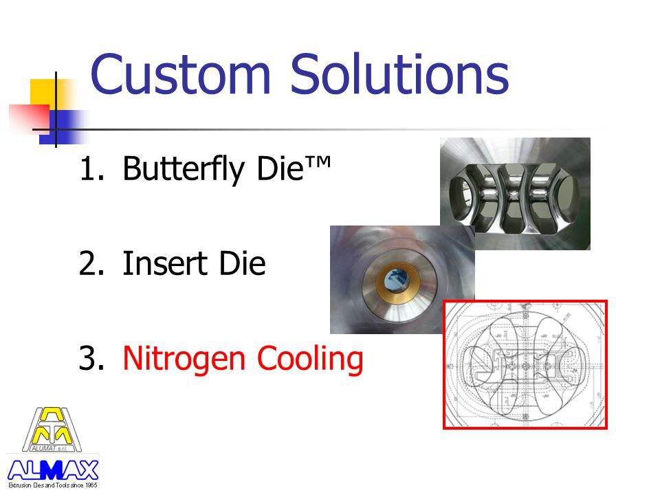 Custom Solutions Butterfly Die™ Insert Die Nitrogen Cooling