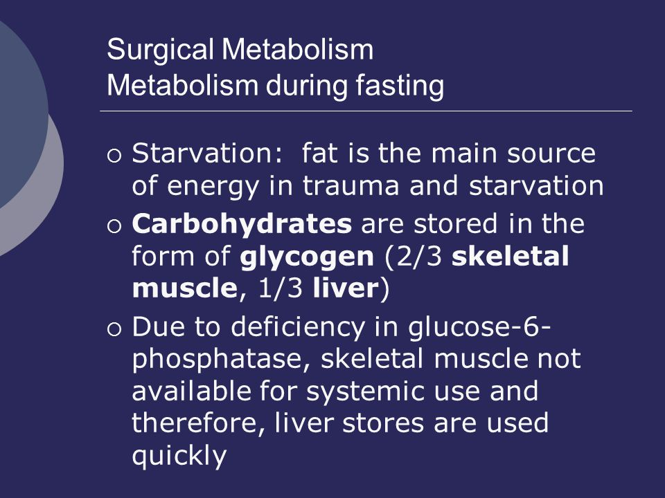 Surgical Metabolism Metabolism during fasting