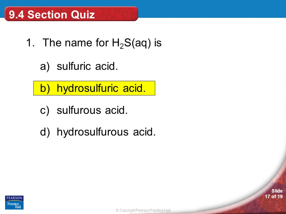 9.4 Section Quiz 1. The name for H2S(aq) is. sulfuric acid.
