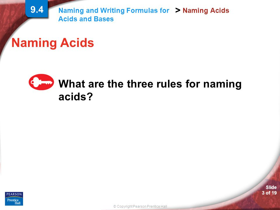 Naming Acids What are the three rules for naming acids 9.4