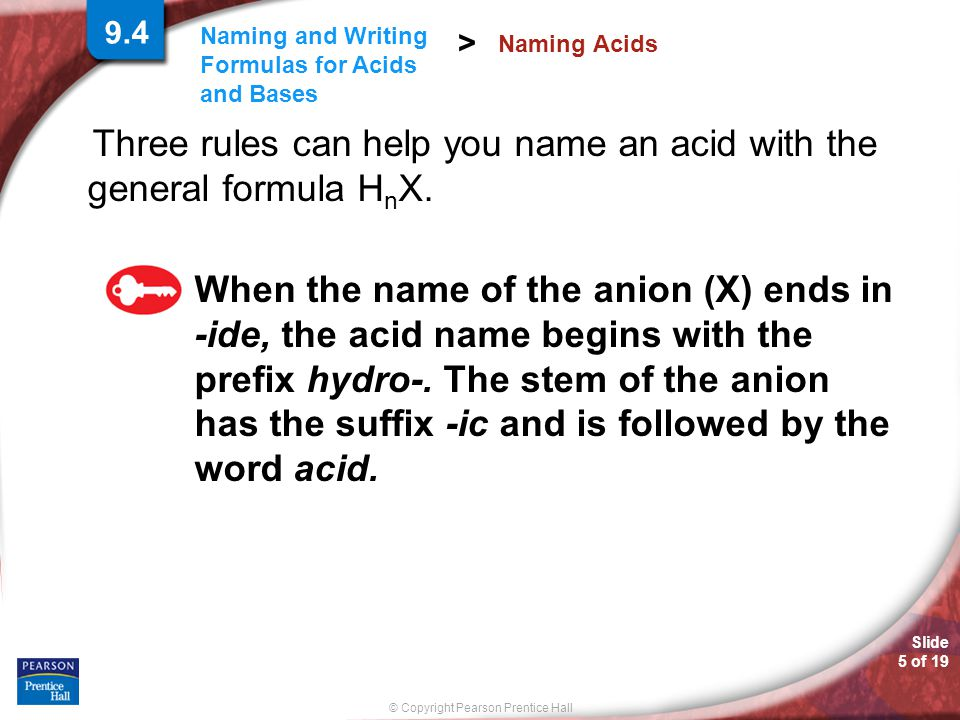 Three rules can help you name an acid with the general formula HnX.