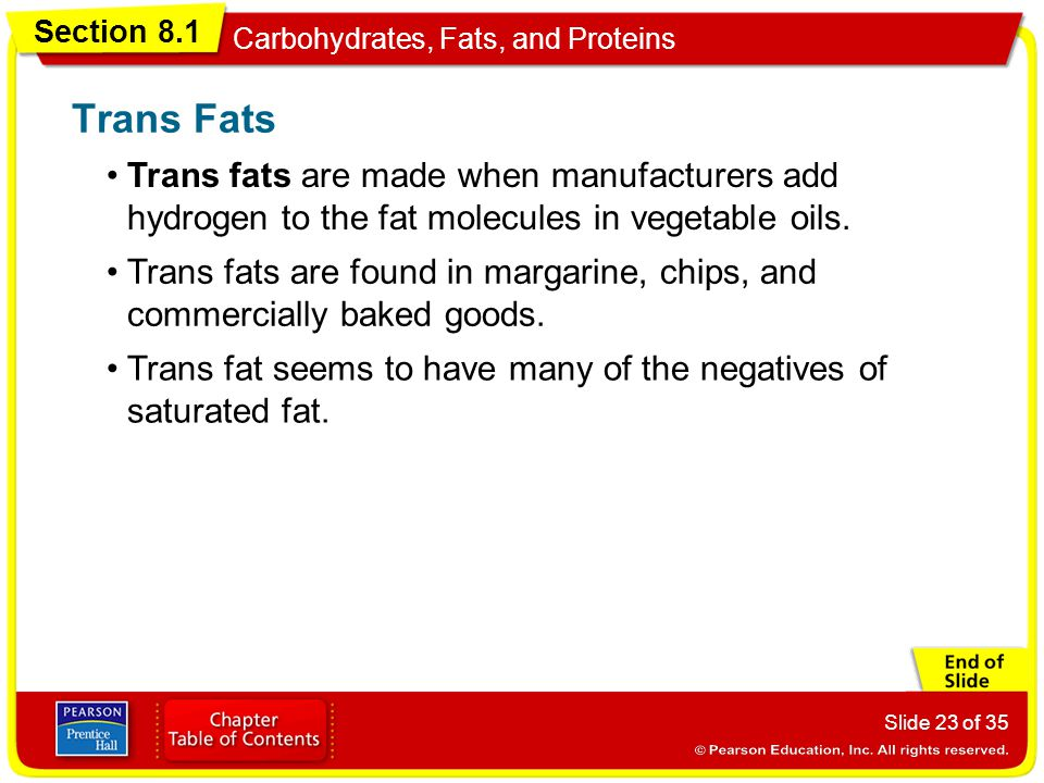 Trans Fats Trans fats are made when manufacturers add hydrogen to the fat molecules in vegetable oils.