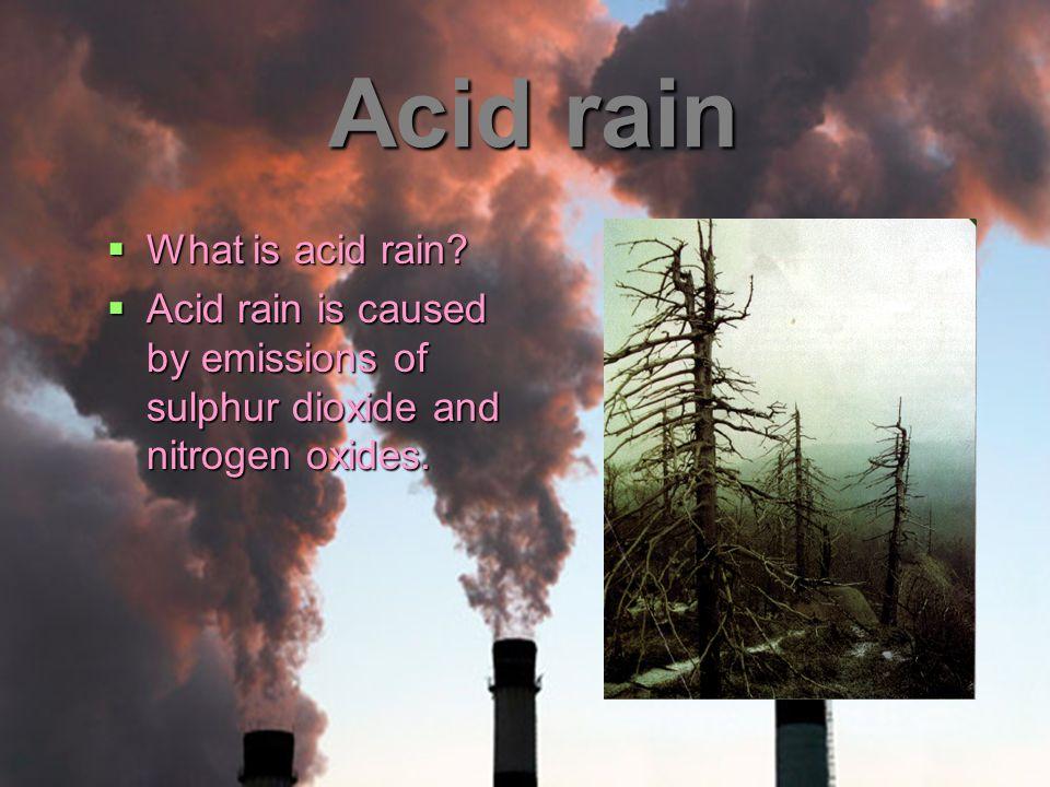 Acid rain What is acid rain