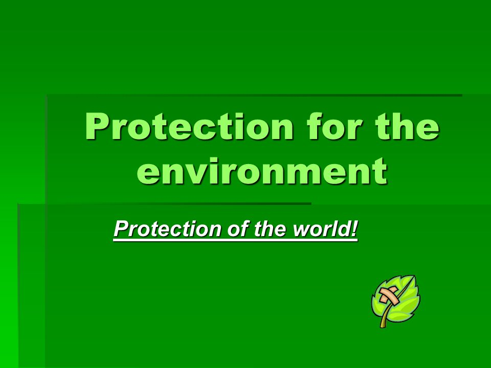 Protection for the environment