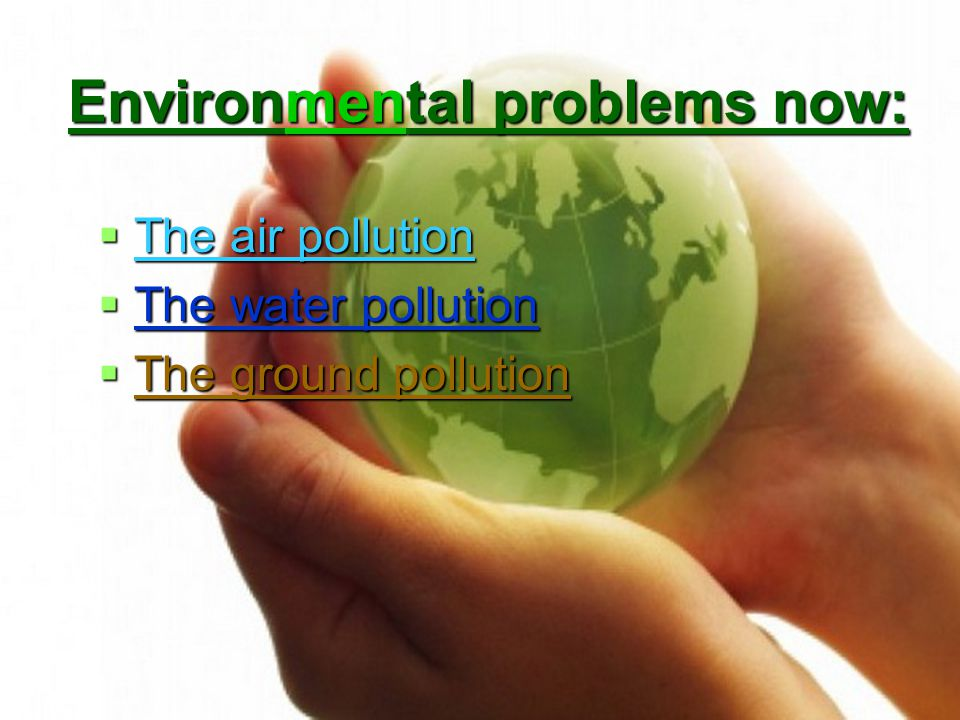 Environmental problems now: