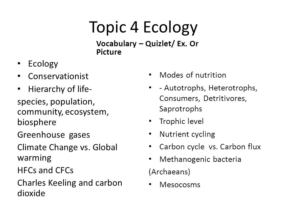 Topic 4 Ecology Ecology Conservationist Hierarchy of life-