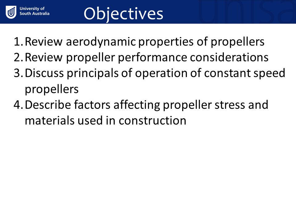 Objectives Review aerodynamic properties of propellers