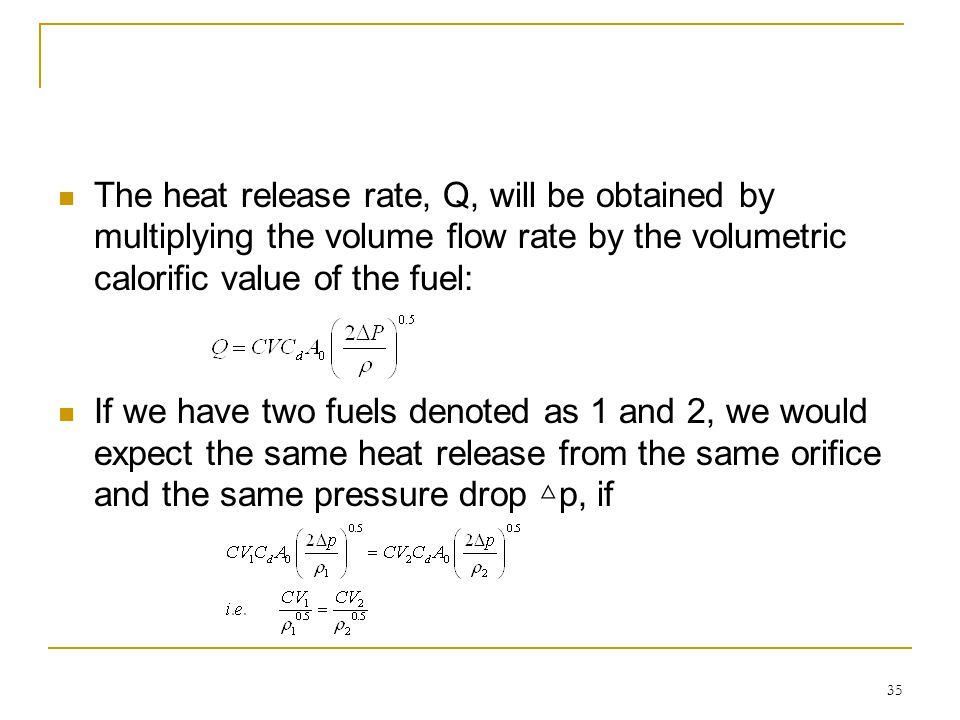 The heat release rate, Q, will be obtained by multiplying the volume flow rate by the volumetric calorific value of the fuel: