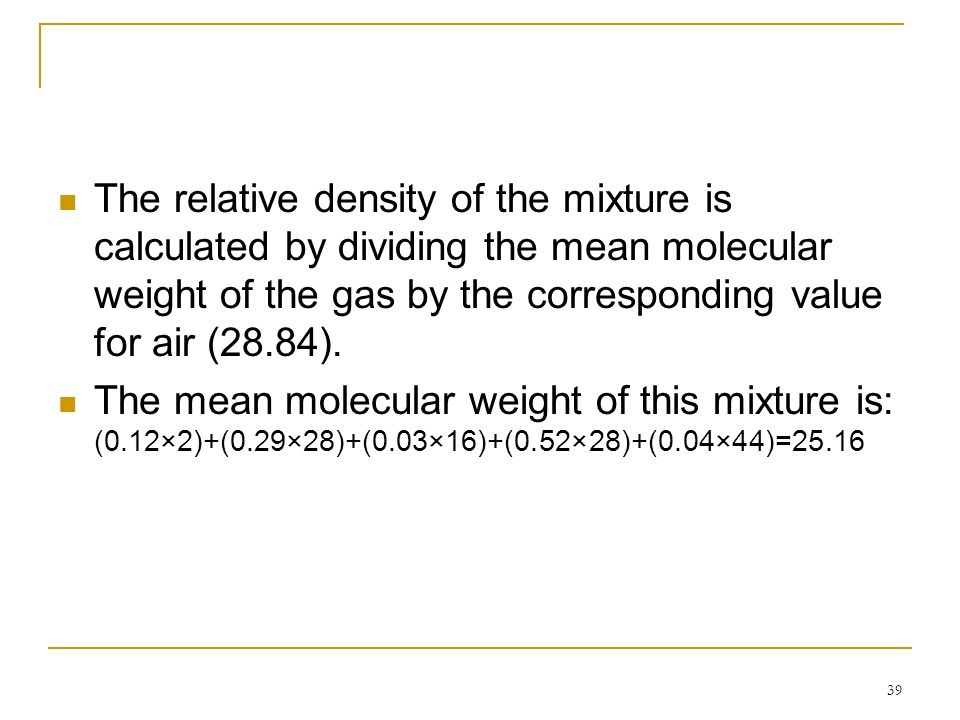 The relative density of the mixture is calculated by dividing the mean molecular weight of the gas by the corresponding value for air (28.84).