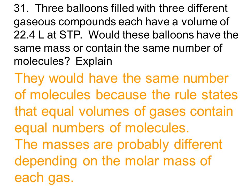 They would have the same number of molecules because the rule states
