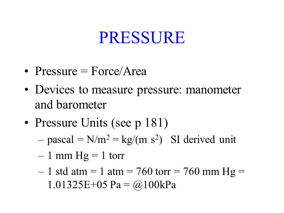 PRESSURE Pressure = Force/Area