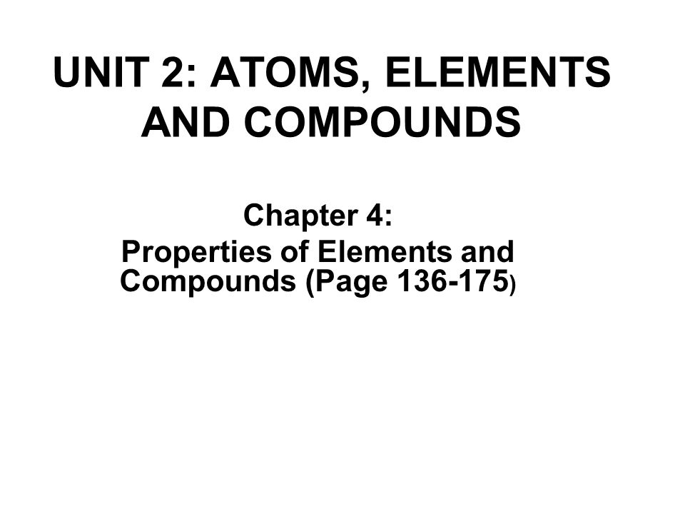 UNIT 2: ATOMS, ELEMENTS AND COMPOUNDS