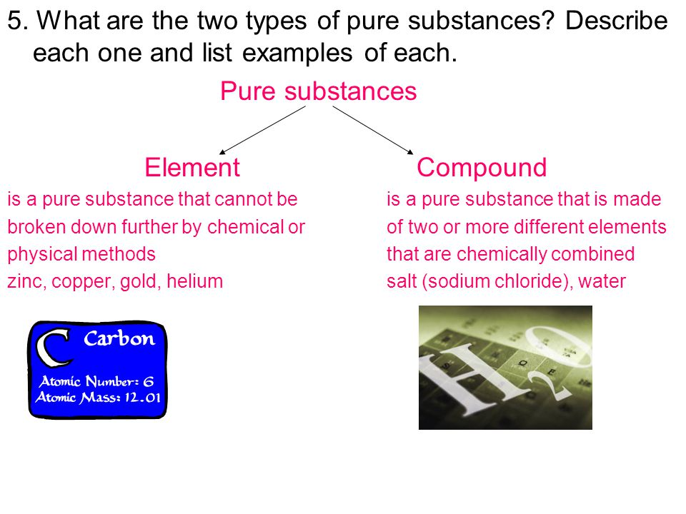 5. What are the two types of pure substances
