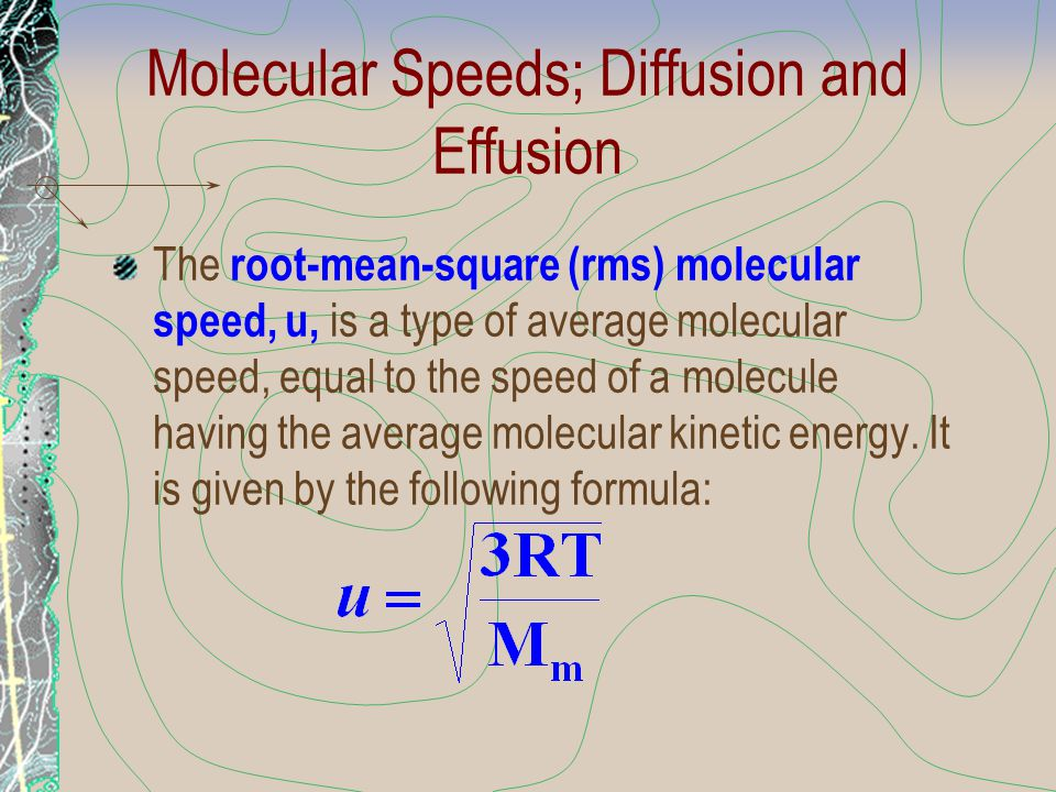 Molecular Speeds; Diffusion and Effusion