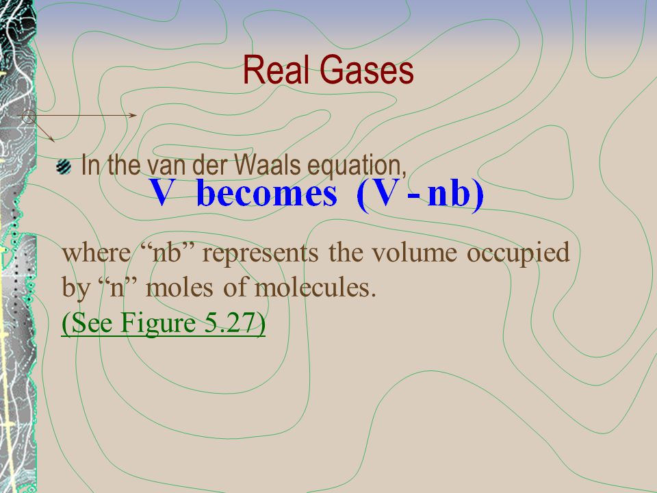 Real Gases In the van der Waals equation,