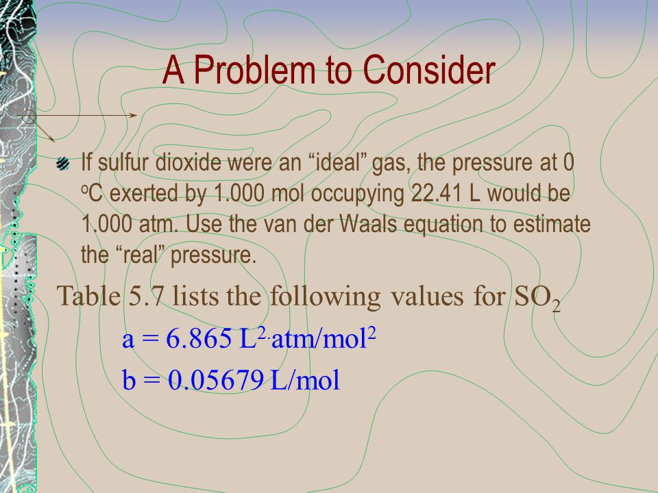 A Problem to Consider Table 5.7 lists the following values for SO2