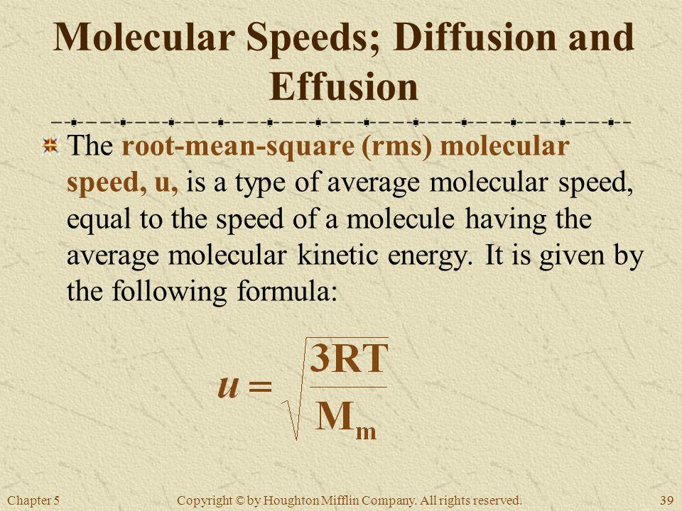 Molecular Speeds; Diffusion and Effusion