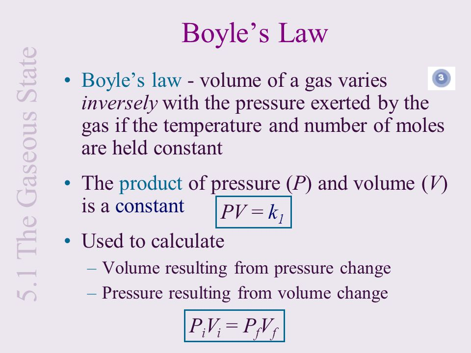 Boyle's Law 5.1 The Gaseous State