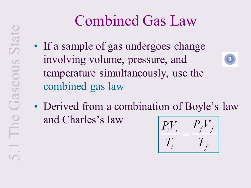 Combined Gas Law 5.1 The Gaseous State