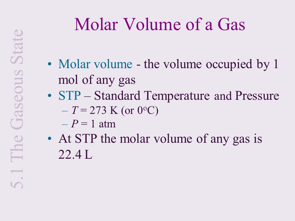 Molar Volume of a Gas 5.1 The Gaseous State