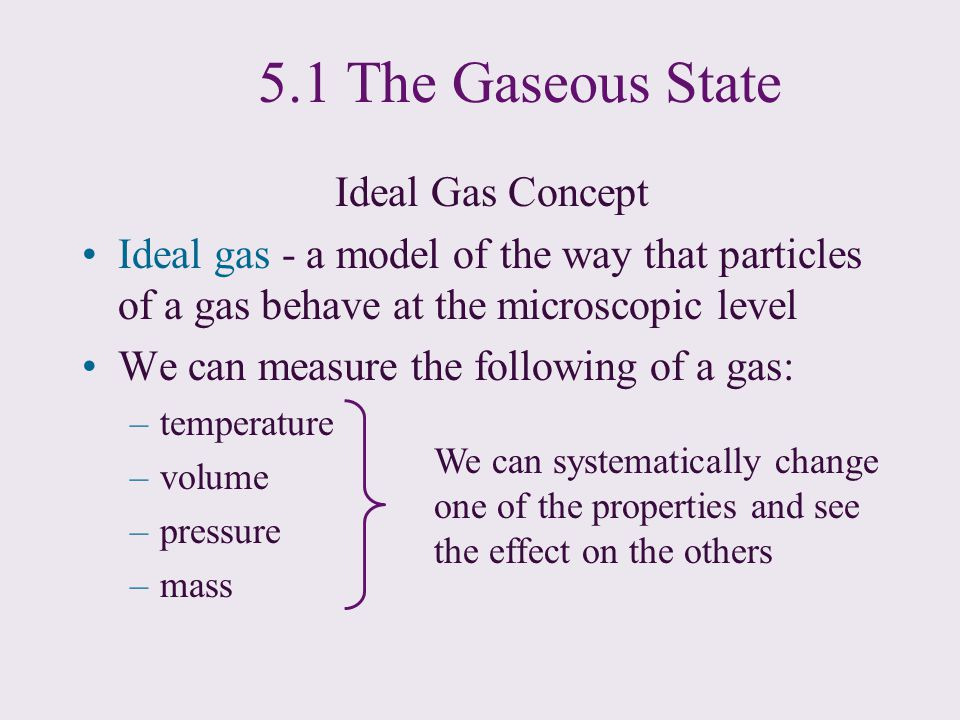 5.1 The Gaseous State Ideal Gas Concept