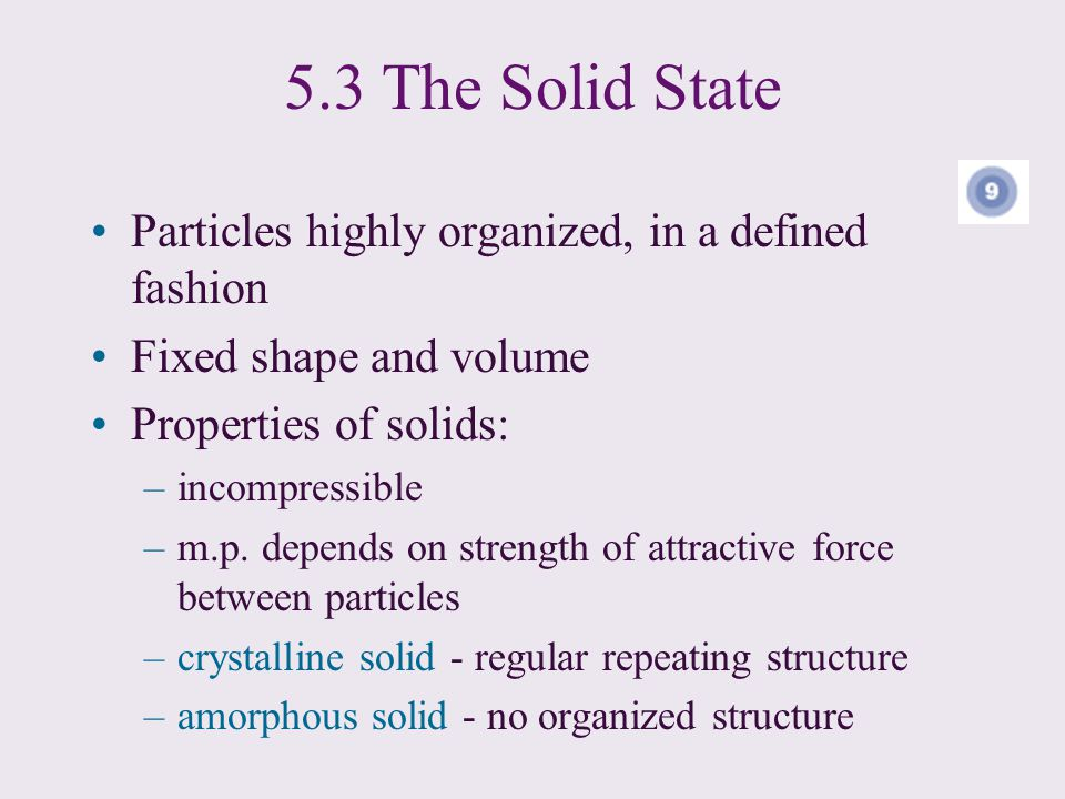 5.3 The Solid State Particles highly organized, in a defined fashion