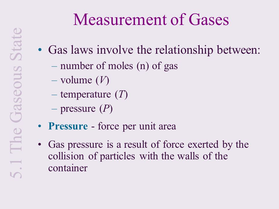 Measurement of Gases 5.1 The Gaseous State