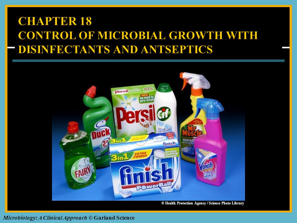 CHAPTER 18 CONTROL OF MICROBIAL GROWTH WITH DISINFECTANTS AND ANTSEPTICS