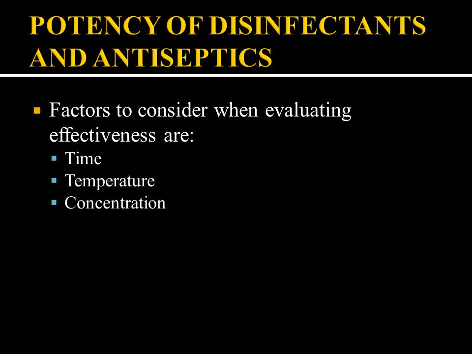 POTENCY OF DISINFECTANTS AND ANTISEPTICS