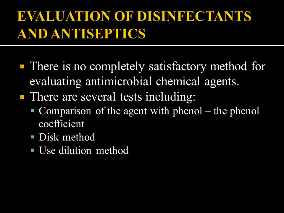 EVALUATION OF DISINFECTANTS AND ANTISEPTICS