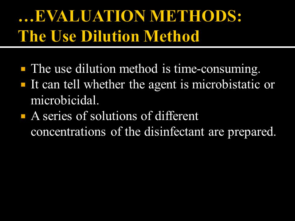 …EVALUATION METHODS: The Use Dilution Method