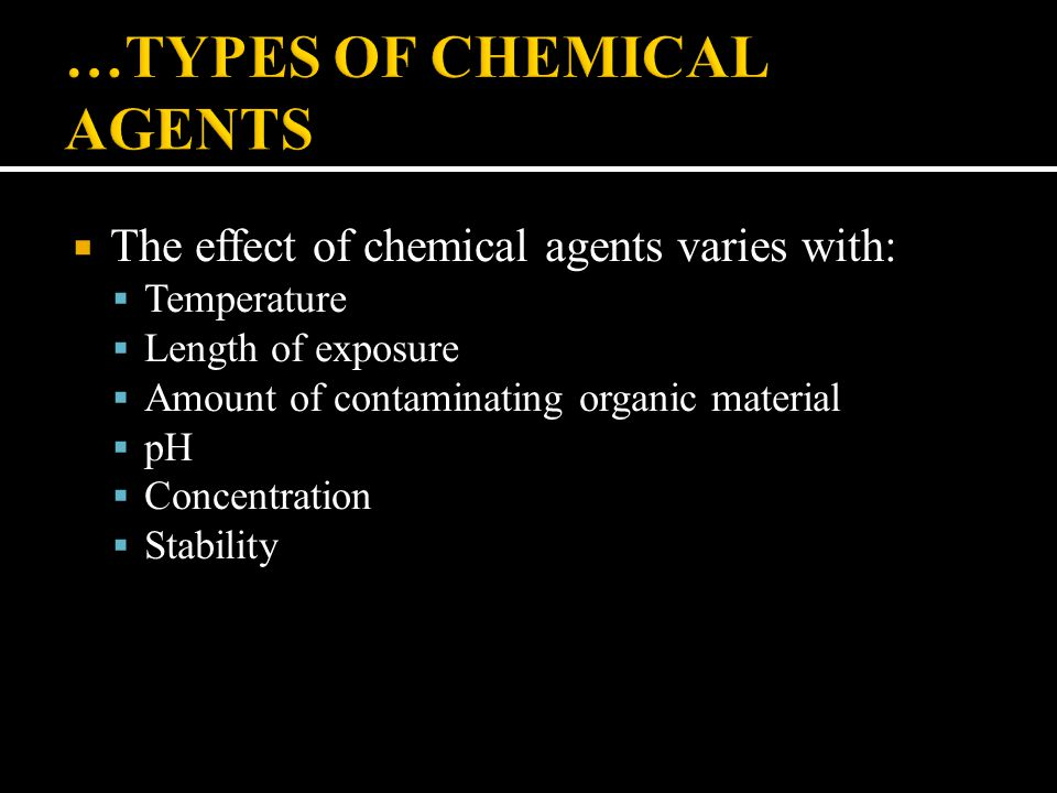 …TYPES OF CHEMICAL AGENTS