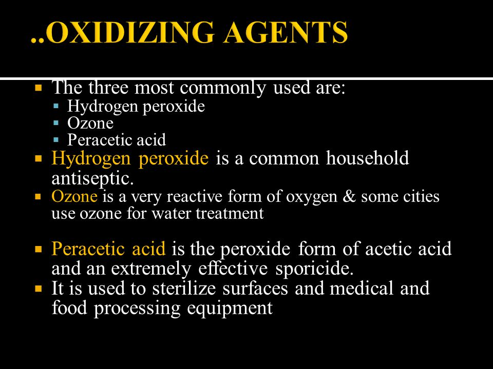 ..OXIDIZING AGENTS The three most commonly used are: