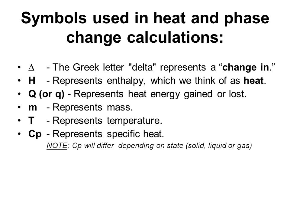 Symbols used in heat and phase change calculations: