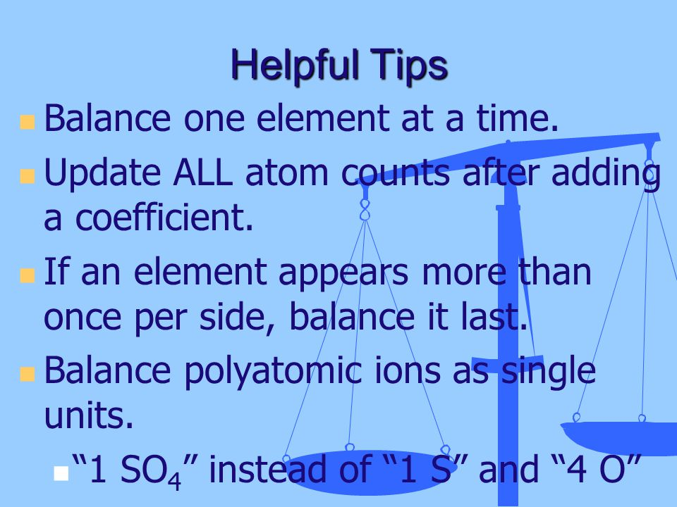 Helpful Tips Balance one element at a time.
