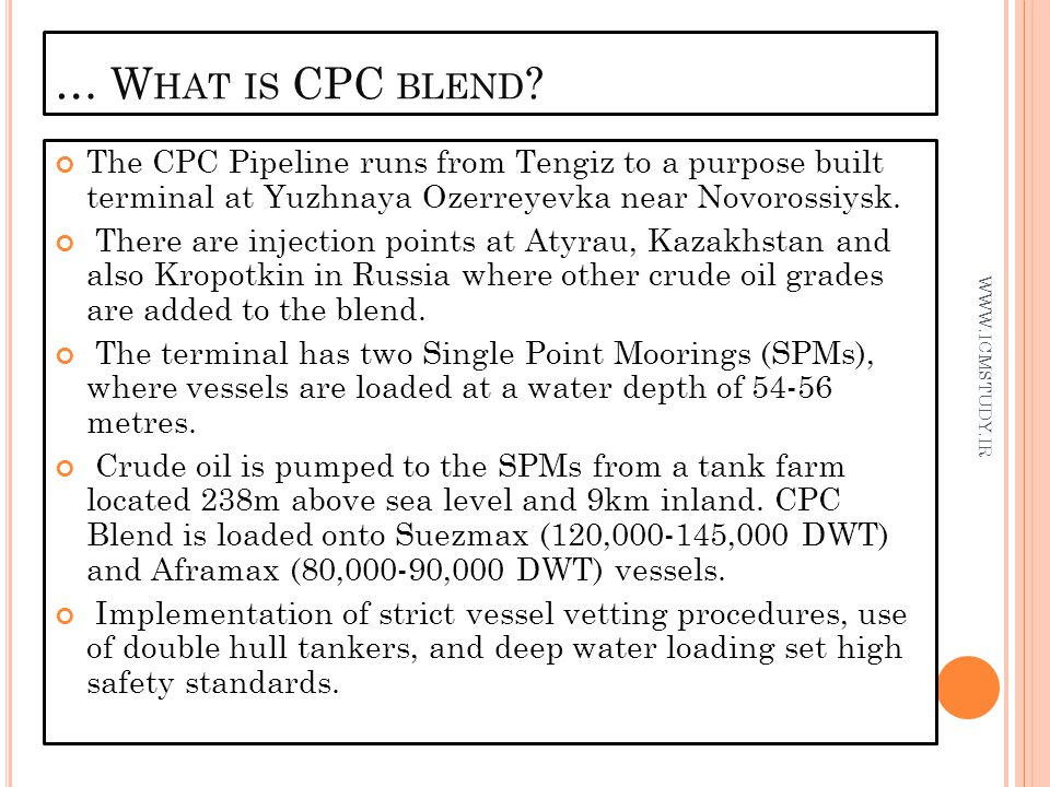 … What is CPC blend The CPC Pipeline runs from Tengiz to a purpose built terminal at Yuzhnaya Ozerreyevka near Novorossiysk.