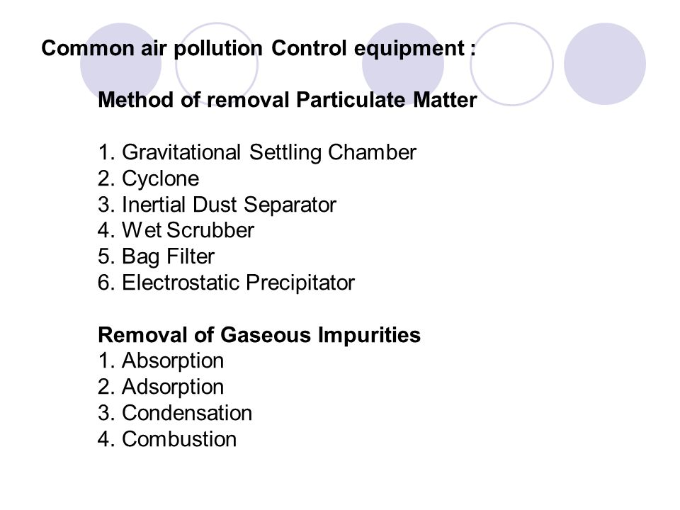 Common air pollution Control equipment : Method of removal Particulate Matter 1.