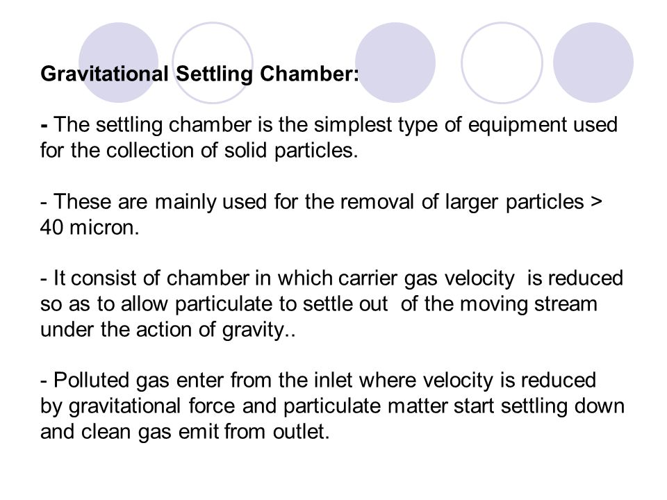 Gravitational Settling Chamber: - The settling chamber is the simplest type of equipment used for the collection of solid particles.