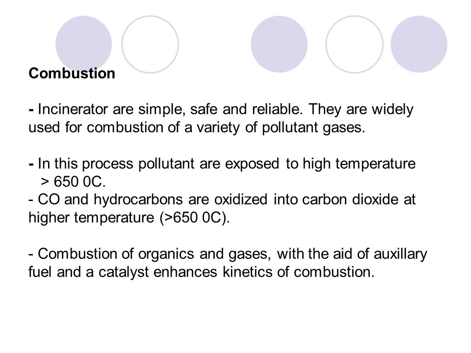 Combustion - Incinerator are simple, safe and reliable