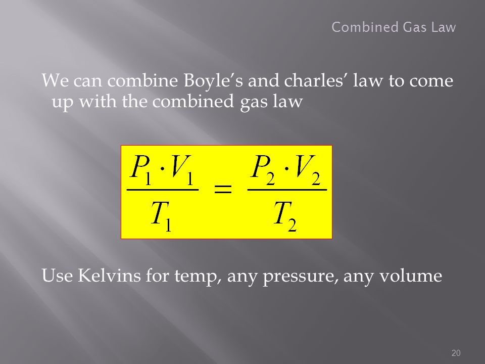 Use Kelvins for temp, any pressure, any volume