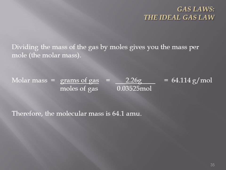 GAS LAWS: THE IDEAL GAS LAW
