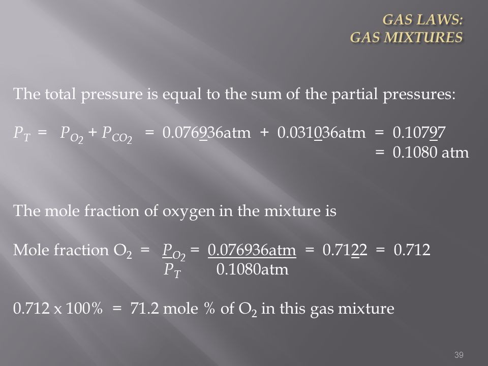 The total pressure is equal to the sum of the partial pressures:
