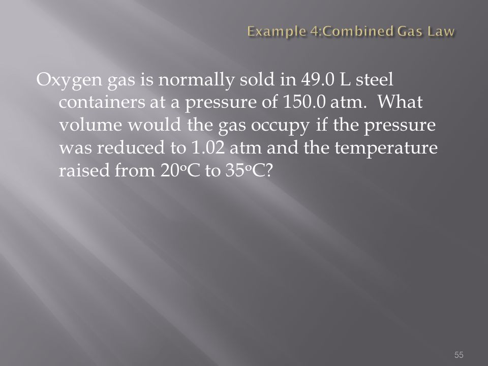 Example 4:Combined Gas Law