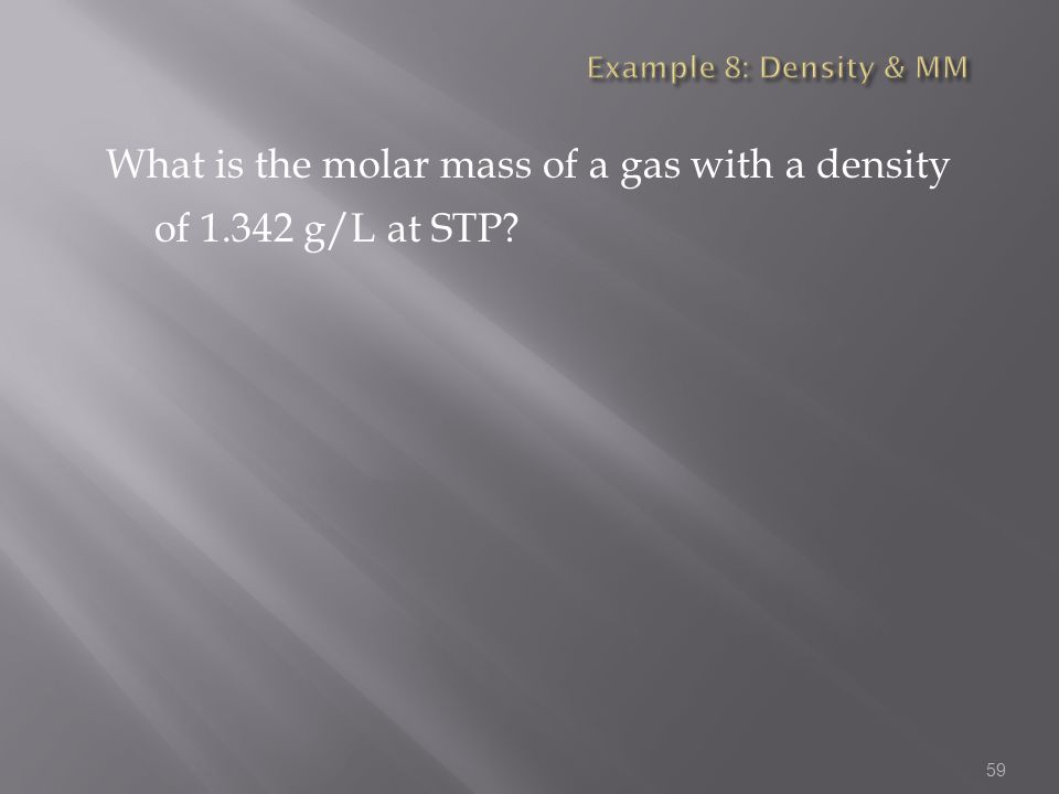 What is the molar mass of a gas with a density of 1.342 g/L at STP