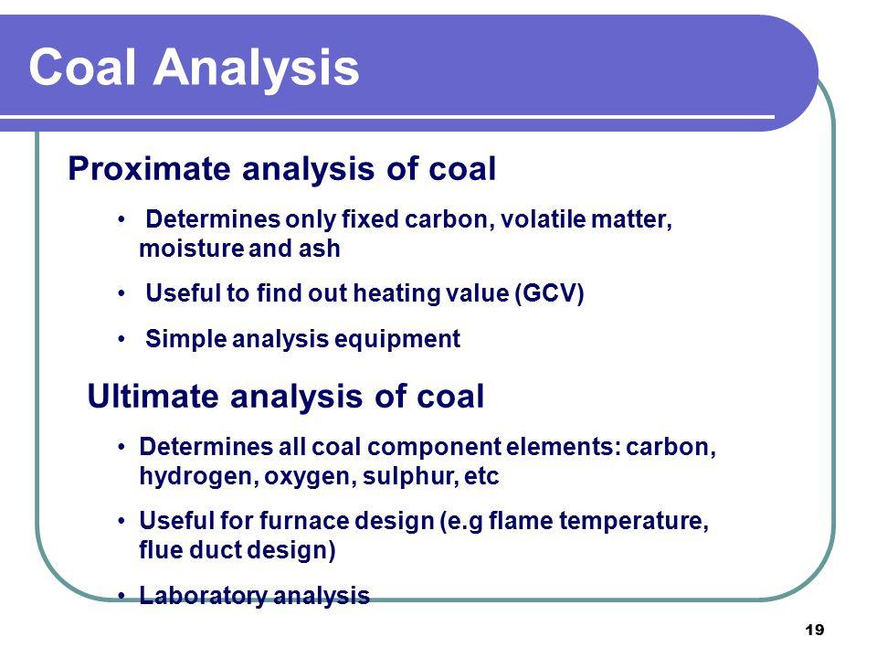 Coal Analysis Proximate analysis of coal Ultimate analysis of coal