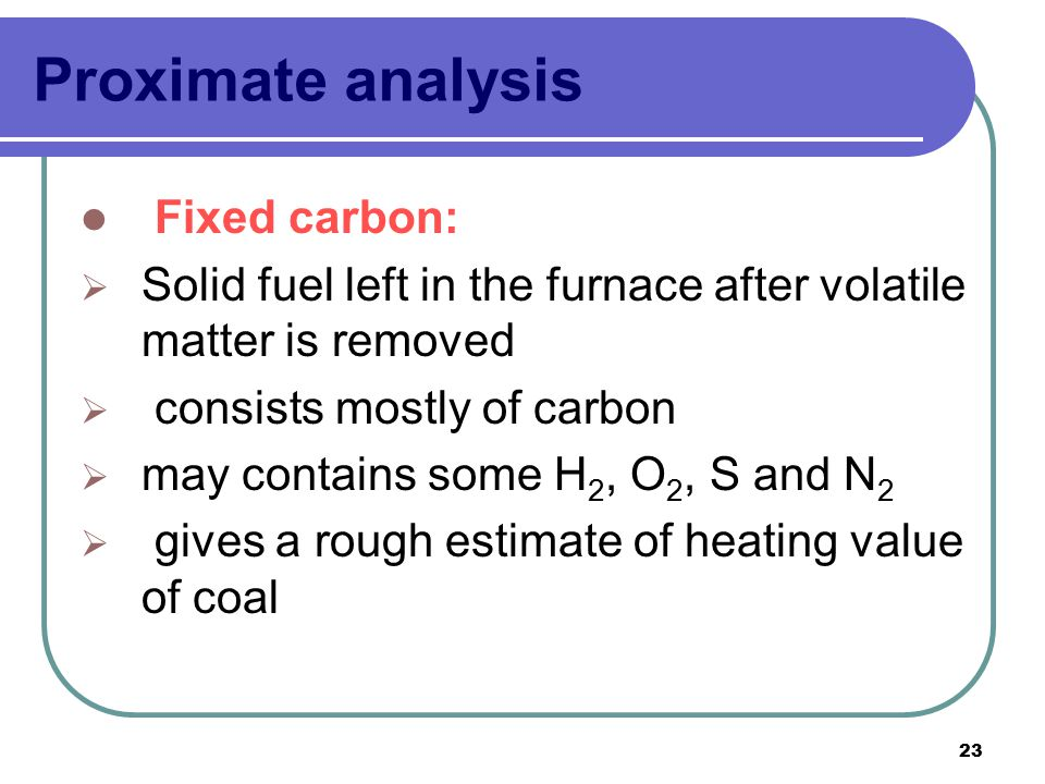 Proximate analysis Fixed carbon: