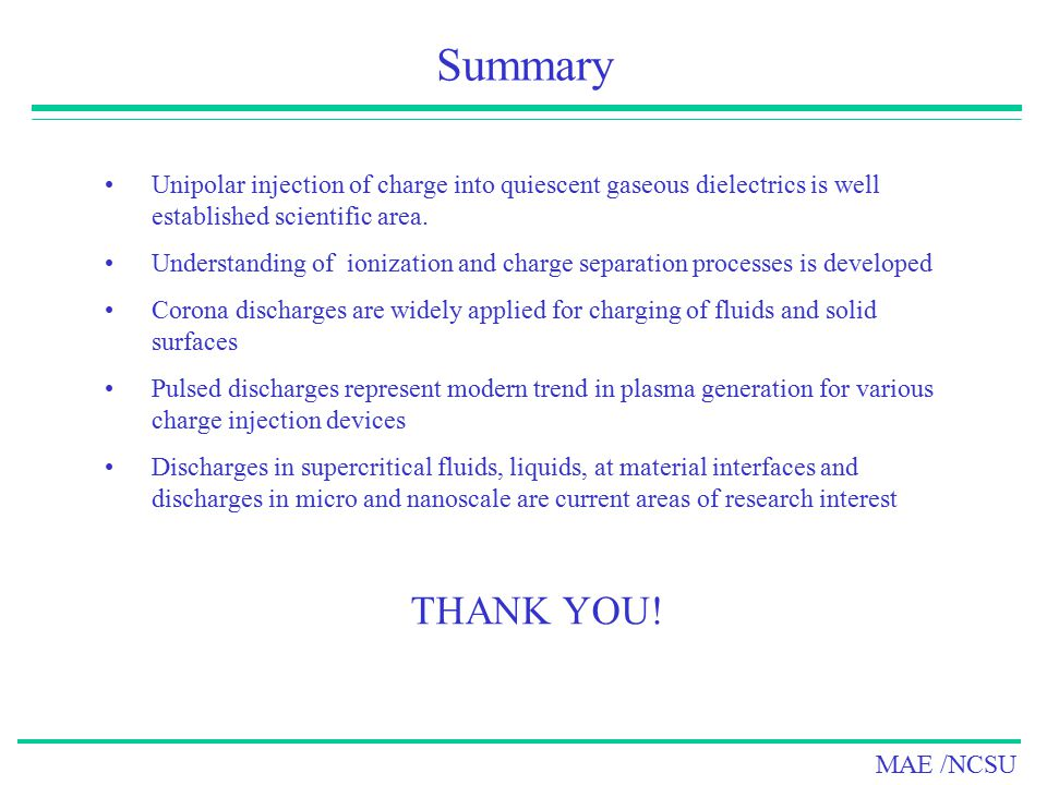 Summary Unipolar injection of charge into quiescent gaseous dielectrics is well established scientific area.