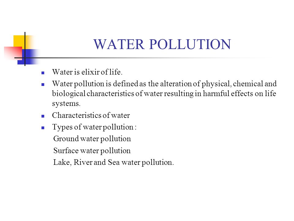 WATER POLLUTION Water is elixir of life.