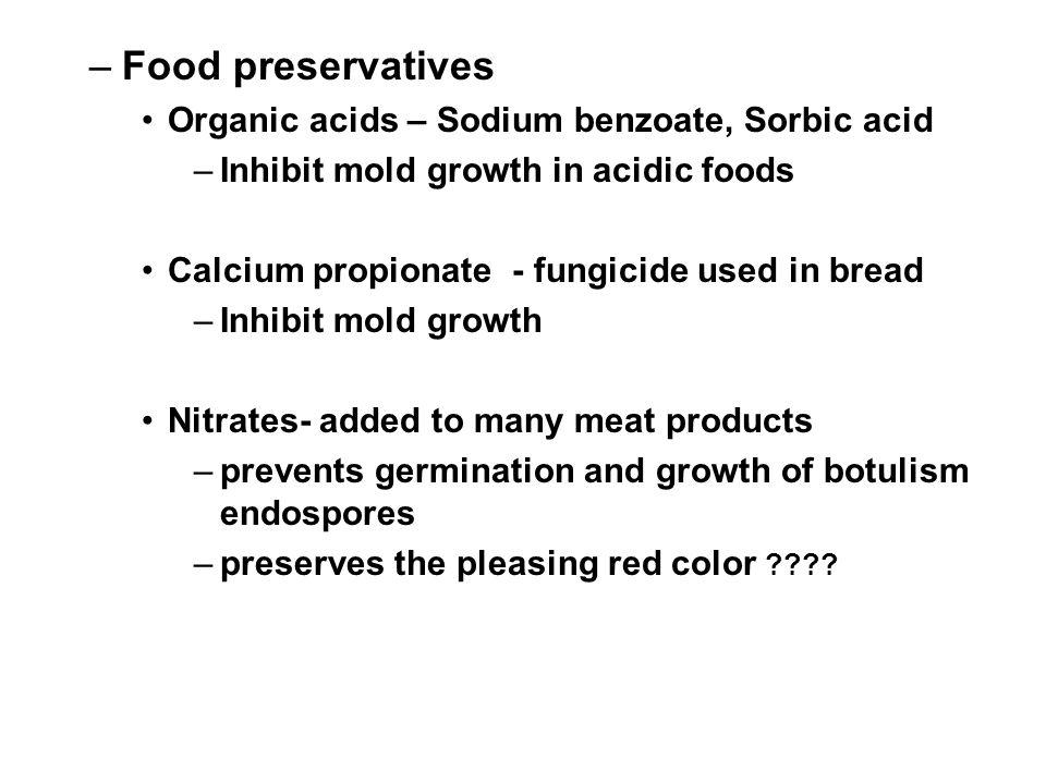 Food preservatives Organic acids – Sodium benzoate, Sorbic acid